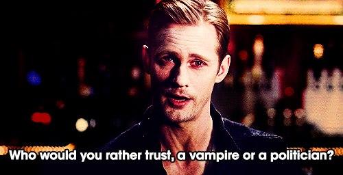 ''Kime güvenmeyi tercih edersiniz, bir vampire mi bir politikacıya mı?''