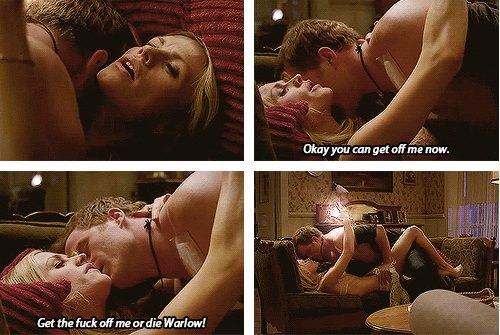 Sookie: Üzerimden inebilirsin artık.  Ben: Ne? Sookie: Siktirip kalk üzerimden ya da öl Warlow.