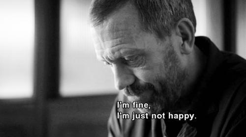 İyiyim. Sadece mutlu değilim.